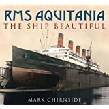 RMS Aquitania: The Ship Beautiful