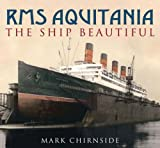 ISBN: 0752444441 - RMS Aquitania: The 'Ship Beautiful'