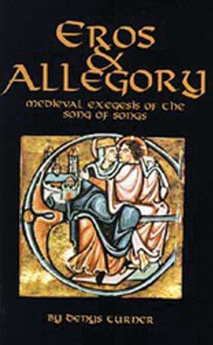 Eros and Allegory: Medieval Exegesis of the Song of Songs (Cistercian Studies Series ; No. 156)