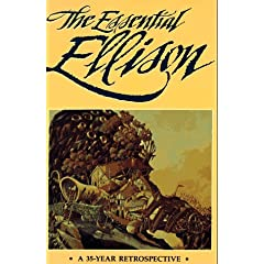 The Essential Ellison: A 35 Year Retrospective by Harlan Ellison,&#32;Terry Dowling,&#32;Richard Delap and Gil Lamont