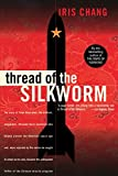 Thread Of The Silkworm (0465006787) by Chang, Iris