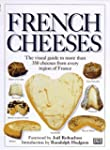 French Cheeses: The Visual Guide to M...