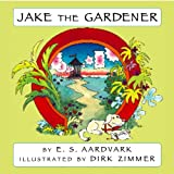 Jake the Gardener: Guide Dog Digs Treasure (Jake the Guide Dog Series)