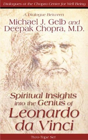 Spiritual Insights Into The Genius Of Leonardo Da Vinci: A Dialogue Between Michael J. Gelb And Deepak Chopra, M.D. front-641596