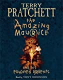 The Amazing Maurice and his Educated Rodents: (Discworld Novel 28) (Discworld Novels) Terry Pratchett