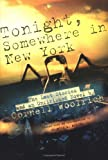 Tonight, Somewhere in New York: The Last Stories and an Unfinished Novel (0786715308) by Cornell Woolrich