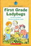 First Grade Ladybugs (0439652111) by Joanne Ryder