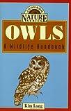 Owls: A Wildlife Handbook (Johnson Nature)