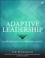Adaptive Leadership: Accelerating Enterprise Agility Front Cover