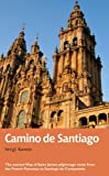 El Camino de Santiago: The ancient Way of Saint James pilgrimage route from the French Pyrenees to Santiago de Compostel (Recreational Path Guides)