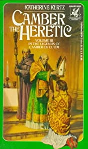 Camber the Heretic (Legends of Camber of Culdi, Vol. 3) by Katherine Kurtz