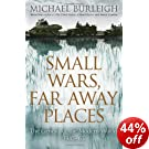 Small Wars, Far Away Places: The Genesis of the Modern World