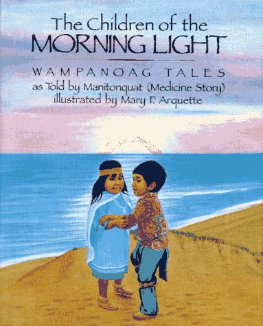 The Children of the Morning Light: Wampanoag Tales as Told By Manitonquat PDF