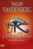 Die Pharaonin: Historischer Roman