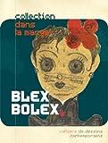 echange, troc Blex Bolex - Blex Bolex - Cahiers de Dessins Contemporains T.11
