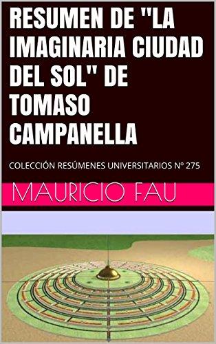 resumen-de-la-imaginaria-ciudad-del-sol-de-tomaso-campanella-coleccion-resumenes-universitarios-n-27