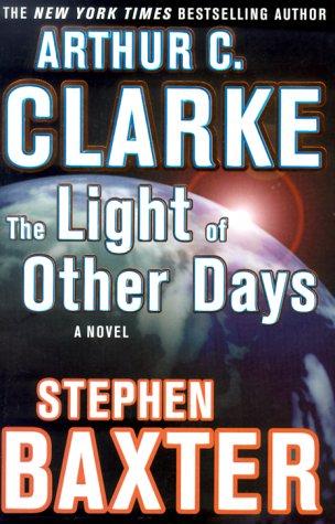 The Light of Other Days, ARTHUR C. CLARKE, STEPHEN BAXTER