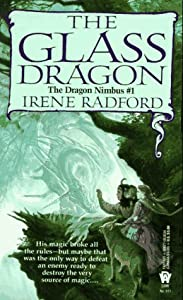 The Glass Dragon (Dragon Nimbus) by Irene Radford
