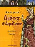 echange, troc Amaury Chauou, Thierry Perrin - Sur les pas de Aliénor d'Aquitaine