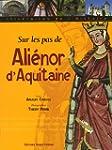 Sur les pas d'Ali�nor d'Aquitaine