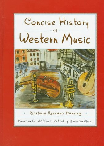 Concise History of Western Music, BARBARA RUSSANO HANNING, DONALD JAY GROUT