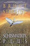 Schismatrix Plus (Complete Shapers-Mechanists Universe) (0441003702) by Sterling, Bruce