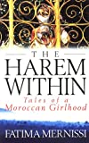 The Harem Within: Tales of a Moroccan Girlhood (0553408143) by Mernissi, Fatima