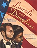 Lincoln And Douglass: An American Friendship (Turtleback School & Library Binding Edition) (0606281525) by Giovanni, Nikki