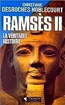 Rams�s II : la v�ritable histoire par Desroches-Noblecourt