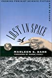 img - for Lost in Space: Probing Feminist Science Fiction and Beyond book / textbook / text book