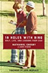 18 Holes with Bing: Golf, Life, and L...