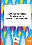 img - for 100 Provocative Statements about the Season book / textbook / text book