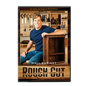 Rough Cut - Woodworking Tommy Mac: Wall Cabinet