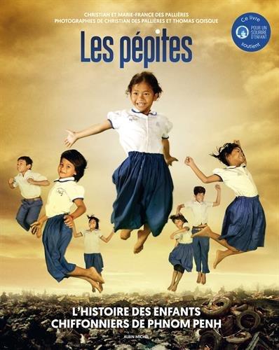 Les pépites : L'histoire des enfants chiffonniers de Phnom Penh