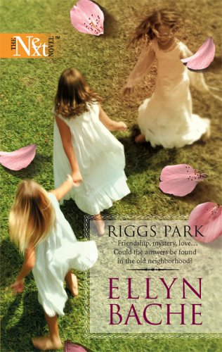 Riggs Park (Harlequin Next), ELLYN BACHE