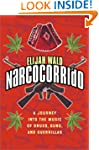 Narcocorrido: A Journey Into the Musi...