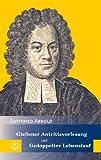 Gießener Antrittsvorlesung sowie andere Dokumente seiner Gießener Zeit und Gedoppelter Lebenslauf (Edition Pietismustexte)