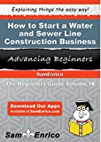 How to Start a Water and Sewer Line Construction Business