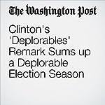 Clinton's 'Deplorables' Remark Sums up a Deplorable Election Season | Dan Balz
