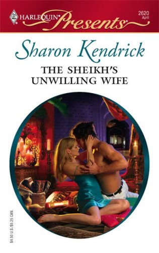 The Sheikh's Unwilling Wife (Harlequin Presents), SHARON KENDRICK