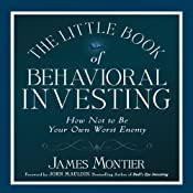 The Little Book of Behavioral Investing: How Not to Be Your Own Worst Enemy | [James Montier]