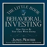 The Little Book of Behavioral Investing: How Not to Be Your Own Worst Enemy (       UNABRIDGED) by James Montier Narrated by Sean Pratt