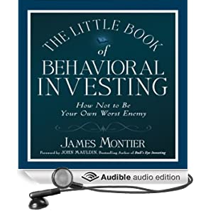 The Little Book of Behavioral Investing: How Not to Be Your Own Worst Enemy (Unabridged)