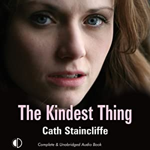 The Kindest Thing | [Cath Staincliffe]