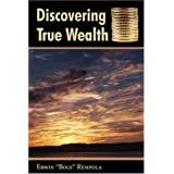 Discovering True Wealth ~ Erwin Bogs Rempola