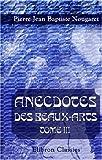 echange, troc Pierre Jean Baptiste Nougaret - Anecdotes des beaux-arts: Tome 3. Sculpteurs et architecture