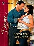 Seven-Year Seduction (Silhouette Desire)