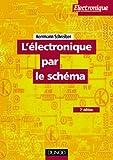 L'électronique par le schéma (French Edition) (2100063065) by Schreiber, Hermann