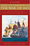 Naval Occurrences of the War of 1812: A Full and Correct Account of the Naval War between Great Britain and The United States of America, 1812-1815 (0851779875) by James, William
