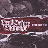 Better Ways To Die by Death Before Dishonor (2009-07-28)